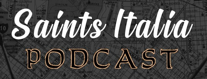 Saints Italia Podcast – E11